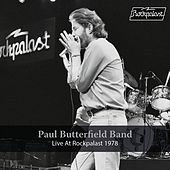 Live at Rockpalast (Live, Essen, 1978) by Paul Butterfield