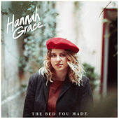 The Bed You Made von Hannah Grace