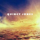 They Say It's Wonderful de Quincy Jones