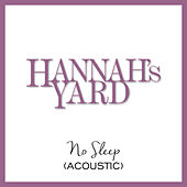 No Sleep (Acoustic) by Hannah's Yard