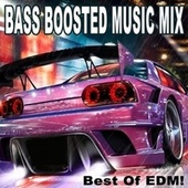 Bass Boosted Music Mix (Best of EDM!) by Various Artists