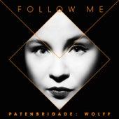 Follow Me von Patenbrigade: Wolff