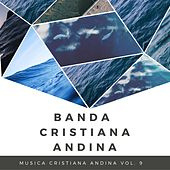 Musica Cristiana Andina, Vol. 9 de Banda Cristiana Andina