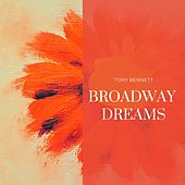 Broadway Dreams by Tony Bennett