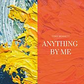 Anything by Me von Tony Bennett