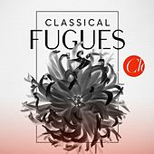 Classical Fugues by Various Artists