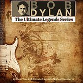 Bob Dylan / The Ultimate Legends Series (15 Best Tracks Ultimate Legends Series Number 6) by Bob Dylan