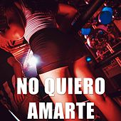 No quiero amarte by DJ Alex