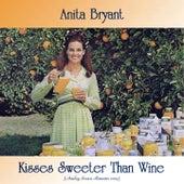 Kisses Sweeter Than Wine (Analog Source Remaster 2019) von Anita Bryant