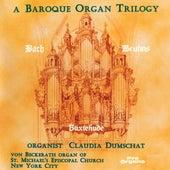 A Baroque Organ Trilogy de Claudia Dumschat