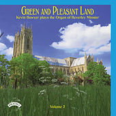 Green and Pleasant Land, Vol. 2: Kevin Bowyer Plays the Organ of Beverley Minster by Kevin Bowyer