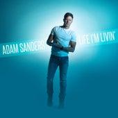Life I'm Livin' by Adam Sanders