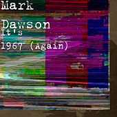 It's 1967 (Again) by Mark Dawson
