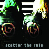 Scatter the Rats by L7