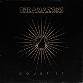 Doubt It di The Amazons