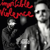 Invisible Violence de Fargo (World)