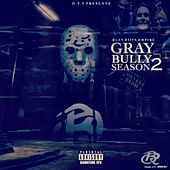 Bully Season 2 by Gray