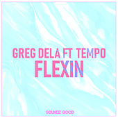 Flexin de Greg Dela