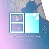 Don't You Wanna (Eighty Remix) von Denny Strickland
