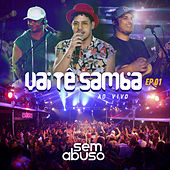 Vai Tê Samba, Ep. 1 (Ao Vivo) von Grupo Sem Abuso