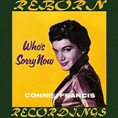 Who's Sorry Now? (HD Remastered) de Connie Francis