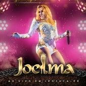 Ep 3: Ao Vivo em Ipojuca - PE de Joelma