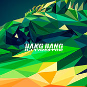 Bang Bang by Dj tomsten