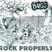 Rock Properly by Bugs