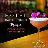 Hotel Background Music: The Cocktail Room di Various Artists