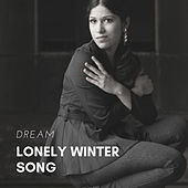 Lonely Winter Song by Dream