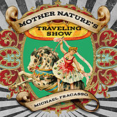 Mother Nature's Traveling Show by Michael Fracasso