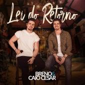 Lei do Retorno de Breno & Caio César