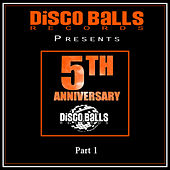 Best Of 5 Years Of Disco Balls Records, Pt. 1 - EP di Various Artists