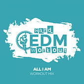 All I Am by Hard EDM Workout
