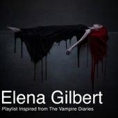 Elena Gilbert (Playlist Inspired by Vampire Diaries) von Various Artists