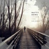 Under the Bridge by Natty Bong
