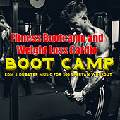 Boot Camp – EDM & Dubstep Music for 300 Spartan Workout, Fitness Bootcamp and Weight Loss Cardio de Various Artists