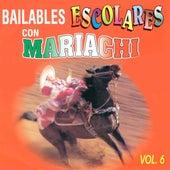 Bailables Escolares Con Mariachi, Vol. 6 by Mariachi Arriba Juarez