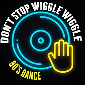 Don't Stop (Wiggle Wiggle) [90's Dance] by Various Artists