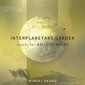 Interplanetary Garden : Music For Helio Compass by Hiroki Okano