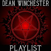 Dean Winchester Soundtrack by Various Artists