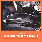Walking to New Orleans von Fats Domino