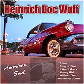 American Soul by Heinrich Doc Wolf