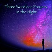 Three Wordless Prayers in the Night by Dogwood Daughter