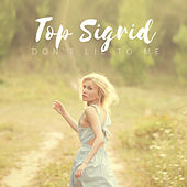 Don't lie to me von Top Sigrid!