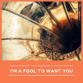 I'm a Fool to Want You by Various Artists