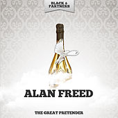 The Great Pretender by Alan Freed