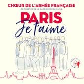 Paris je t'aime de Chœur de l'armée française