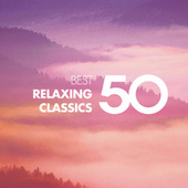50 Best Relaxing Classics von Various Artists