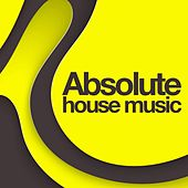 Absolute House Music von Various Artists